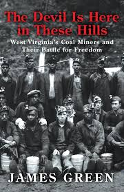 "Dazzling reviews for Dr. Jim Green's epic new labor history ""The Devil Is Here in These Hills."" WGBH to film book for its ""American Experience"" series."